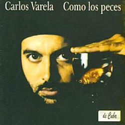 Carlos Varela - Como Los Peces альбом