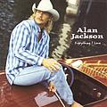 Alan Jackson - Everything I Love альбом