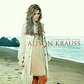 Alison Krauss - A Hundred Miles Or More: A Collection album