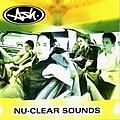 Ash - Nu-Clear Sounds альбом
