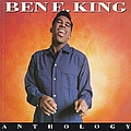Ben E. King - Ben E. King: Anthology альбом