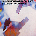 Brian Eno - My Life In The Bush Of Ghosts album