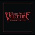 Bullet For My Valentine - Scream, Aim, Fire альбом