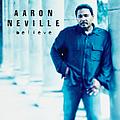 Aaron Neville - Believe album