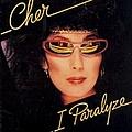 Cher - I Paralyze album