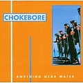Chokebore - Anything Near Water альбом