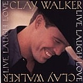 Clay Walker - Live, Laugh, Love album
