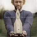 David Phelps - Life Is A Church album