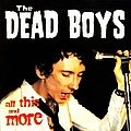 Dead Boys - All This And More album