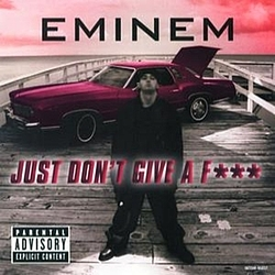 Eminem - Just Don't Give A F*** альбом