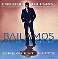 Enrique Iglesias - Bailamos: Greatest Hits album