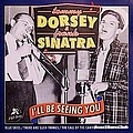 Frank Sinatra & Tommy Dorsey - I'll Be Seeing You album
