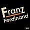 Franz Ferdinand - Franz Ferdinand album