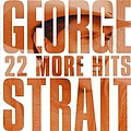 George Strait - 22 More Hits album
