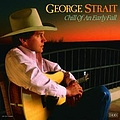 George Strait - Chill Of An Early Fall album