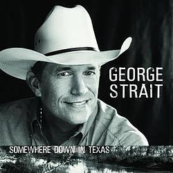 George Strait - Somewhere Down In Texas album