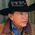 George Strait - Troubadour album