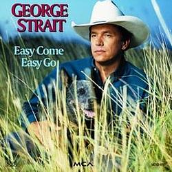 George Strait - Easy Come Easy Go album