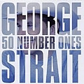 George Strait - 50 Number Ones [Disc 1] album
