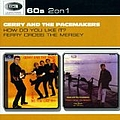 Gerry & The Pacemakers - How Do You Like It?/Ferry Cross The Mersey album