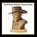 Hank Williams - 20 Of Hank William's Greatest Hits альбом