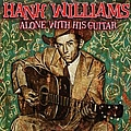 Hank Williams - Alone With His Guitar альбом