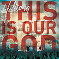 Hillsong - This Is Our God album