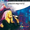 Hillsong - You Are My World album