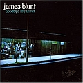 James Blunt - Goodbye My Lover album