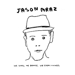 Jason Mraz - We Sing, We Dance, We Steal Things album