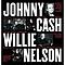Johnny Cash & Willie Nelson - VH1 Storytellers: Johnny Cash & Willie Nelson альбом