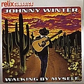Johnny Winter - Walking By Myself album
