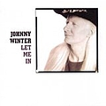 Johnny Winter - Let Me In album