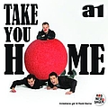 A1 - A1 / Take You Home album
