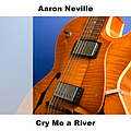 Aaron Neville - Cry Me a River album