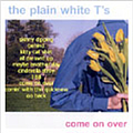 Plain White T's - Come On Over альбом