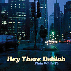Plain White T's - Hey There Delilah альбом