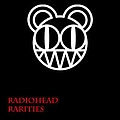 Radiohead - Rarities album