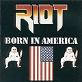 Riot - Born In America альбом