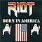 Riot - Born In America album