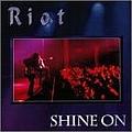 Riot - Shine On альбом