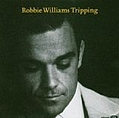 Robbie Williams - Tripping   album