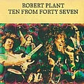 Robert Plant - Ten From Forty Seven album