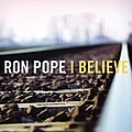 Ron Pope - I Believe album