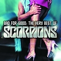 Scorpions - Bad For Good: The Very Best Of Scorpions альбом