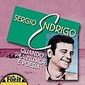 Sergio Endrigo - Quando La Musica E' Poesia альбом