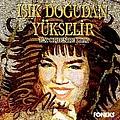 Sezen Aksu - Işık Doğudan Yükselir альбом