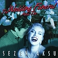 Sezen Aksu - The Wedding And The Funeral альбом