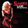 Shakira - Live & Off the Record album