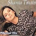 Shania Twain - Millenium Hits (disc 1) album